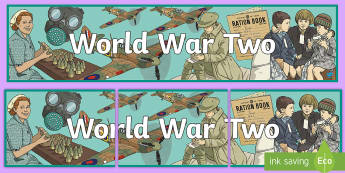 World War Two Display Banner - World War Two Display Banner - World War II, history, second world war, ww2, wwII, world war two, WW