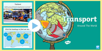 Transport Around the World PowerPoint - powerpoint, power point, interactive, powerpoint presentation, transport, around the world, transport powerpoint, transport presentation, presentation, slide show, slides, discussion aid, discussion points