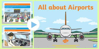 EYFS All about Airports PowerPoint - travel, summer, holidays, aeroplanes, transport