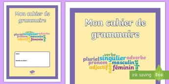 Couverture de cahier : Cahier de grammaire - Cycle 1, cycle 2, cycle 3, organisation de la classe,couverture, cahier,grammaire