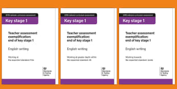 2018 Teacher Assessment Exemplification: KS1 English Writing Adult Guidance - exemplars, working towards, working at the expected standard, working at greater depth, y1, y2
