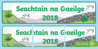 Seachtain na Gaeilge 2018 Display Banner - St. Patrick's Day, Irish, festival, music, shamrock,Irish
