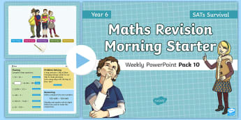 SATs Survival: Year 6 Maths Revision Morning Starter Weekly PowerPoint Pack 10  - Sats Revision, Fluency, Reasoning, Problem Solving, Mastery, 4 Operations, Arithmetric Revision, Rea