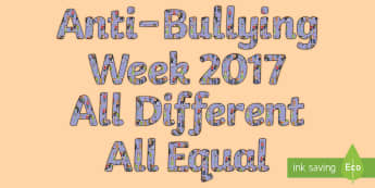 Anti-Bullying Week Second Level Display Lettering - Difference, Prejudice  Equality, Fair, Fairness, Bully, Friendship, Relationship,,Scottish