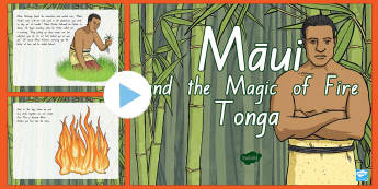 Tongan Myths: Maui and the Magic of Fire PowerPoint  - Maui, fire, myths, legends, storytelling, Tonga