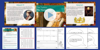 The Tudors Lesson 4: The Young King Lesson Pack - Edward VI, Protestant, Catholic, Reformation, Tuberculosis, Somerset, Northumberland
