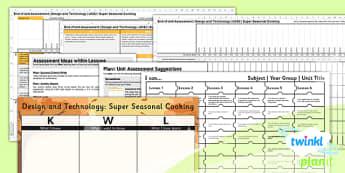 D&T: Super Seasonal Cooking UKS2 Unit Assessment Pack