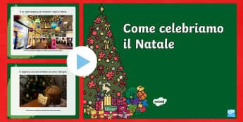 Come celebriamo il Natale Presentazione PowerPoint  - natalizio, festivo, tradizioni, tradizionale, materiale, scolastico, italiano, italian