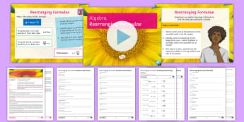 Rearranging Formulae Lesson Pack - Changing The Subject, Algebra, factorising, inverse, fractions, powers, brackets