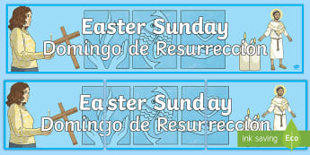 * NEW * Easter Sunday Display Banner - English / Spanish  - EAL, lent, holy week, religion, students, primary, resources, educational, teacher, jesus, resurrect