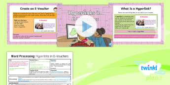 Computing: Word Processing Hyperlinks in E-Vouchers Year 4 Lesson Pack 6 - Hyperlink, insert, website, edit, improve, format, document