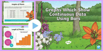 KS2 Continuous Data Graph PowerPoint - Continuous Data, Bar Chart, Data Handling, Statistics, Table