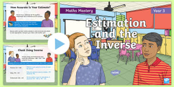 Year 3 Estimate and Inverse Maths Mastery PowerPoint - Reasoning, Greater Depth, Abstract, Problem Solving, Explanation, missing number, worded, challenge