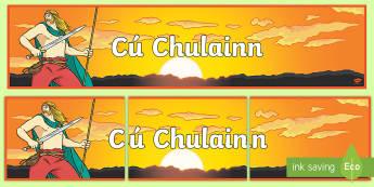 Cú Chulainn Display Banner - CfE Cú Chulainn, hound of ulster, cuculainn, ulster cycle, scottish, warrior, scottish, myth, myths