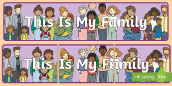 This Is My Family Display Banner - family, LGBT, different families, same sex couples, Mums, Dads, ,Scottish