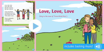 Love, Love, Love Song PowerPoint - EYFS, Early Years, Valentine's Day, love, caring, St Valentine, February 14th.