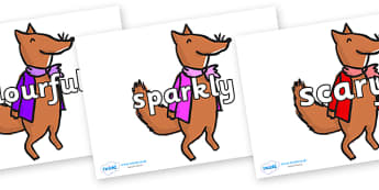 Wow Words on Small Fox 1 to Support Teaching on Fantastic Mr Fox - Wow words, adjectives, VCOP, describing, Wow, display, poster, wow display, tasty, scary, ugly, beautiful, colourful sharp, bouncy