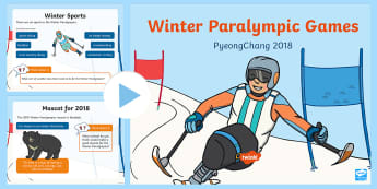 EYFS 2018 Winter Paralympic Games Information PowerPoint - pyeongchang, south korea, winter olympics, disabled athletes, competing