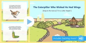 The Caterpillar Who Wished He Had Wings Song PowerPoint - The Crunching Munching Caterpillar, Sheridan Cain, life cycle of a butterfly, PowerPoint, singing, s