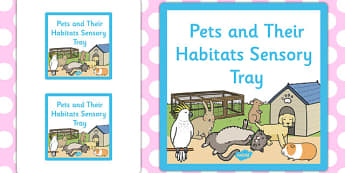 Pets and Their Habitats Themed Sensory Deep Tray Label - sensory