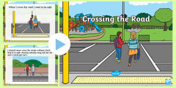 Crossing the Road PowerPoint - road safety, crossing, being safe, community, road signs, parents, learn, traffic, traffic lights, c