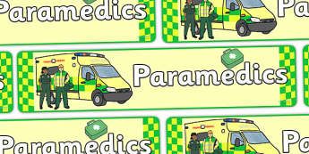 Paramedics Role Play Banner - Paramedics Role Play, paramedic, paramedic resources, ambulance, ambulance man, emergency, accident, injury, people who help us, role play, display, poster, banner