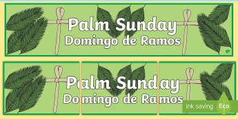 Palm Sunday Display Banner English/Spanish - EAL,RE, religion, easter, christ, jesus, lent, holy week, primary, ks2, banner, decoration, classroo