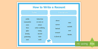 How to Write a Recount Display Poster - How to Write a Recount display poster - how to write a recount, recounts, text types, ks2 text types