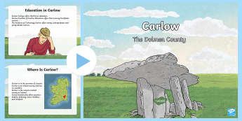 Carlow PowerPoint - Carlow, Leinster, counties of Ireland, fourth class, fifth class, sixth class, third class, 3rd clas