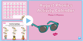 Phase 5 August Phonics Activity Calendar PowerPoint - Reading, Spelling, Game, Starter, Sounds