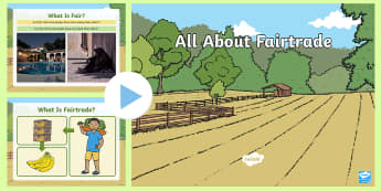 EYFS All About  Fairtrade PowerPoint - UK World Fairtrade Day, Fairtrade, Worldwide, Fair, Products, Farmer, Bananas, Cocoa, Chocolate,  Su