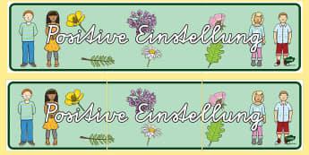 Positive Einstellung Banner für die Klassenraumgestaltung - Positiv, gutes Verhalten, ruhig sein, positives Denken, positiv sein, German
