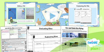 D&T: Let's Go Fly a Kite: Evaluating Kites LKS2 Lesson Pack 6
