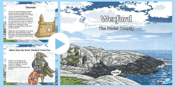 Wexford PowerPoint - Geography, third class, fourth class, fifth class, sixth class, 3rd class, 4th class, 5th class, 6th