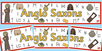 Anglo Saxons Display Banner - Anglo Saxon, Saxons, Anglo-saxon, history, banner, sign, poster, display, Northumbria, Kent, bronze helmet, East Anglia, Bayeux Tapestry, St. Bede, Offa's Duke, jewellery, Wessex, Sutton Hoo, Kent