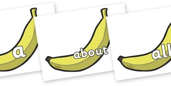 100 High Frequency Words on Bananas - High frequency words, hfw, DfES Letters and Sounds, Letters and Sounds, display words