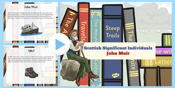 Scottish Significant Individuals John Muir PowerPoint - Scottish significant individual, conservation, National Parks, Yosemite, Sierra Nevada, United States