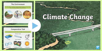 Climate Change PowerPoint - Climate, Climate Change, Greenhouse Gases, Ice Caps, Carbon Dioxide, Environments