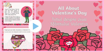 All About Valentine's Day PowerPoint English/Romanian - All About Valentine's Day PowerPoint - valentine, love, cupid, valetine, eyfa, pp, ppt, Romanian-tr