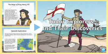 KS2 Tudor Explorers and Their Discoveries Information PowerPoint - Elizabeth I and explorers, Famous Explorers, the tudor reign and exploration, discoveries of the wor