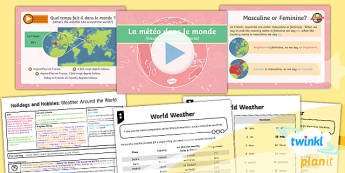 French: Holidays and Hobbies: Weather Around the World Year 4 Lesson Pack 3