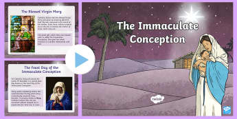 The Immaculate Conception Information PowerPoint -  Catholic, Immaculate Conception, Mary, Jesus, God, St Anne, Adam and Eve, Garden of Eden, conceived