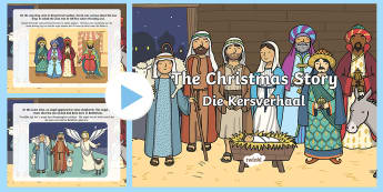 The Nativity Christmas Story PowerPoint English/Afrikaans - December, celebrate, Jesus, Bethlehem, Desember, fees, EAL