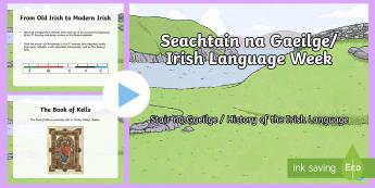 History of the Irish Language PowerPoint - ROI - Irish Language Week Gaeilge Resources - 1st-17th March, The Irish Language, Gaeilge, Seachtain
