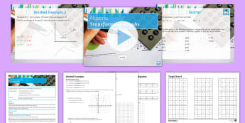 Transforming Functions Lesson Pack - algebra, graphs, translate, vector, reflect, GCSE