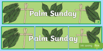 Palm Sunday Display Banner - RE, religion, easter, christ, jesus, lent, holy week, primary, ks2, banner, decoration, classroom, r