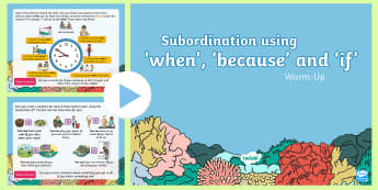 Year 2 Subordination using 'when', 'because' and 'if' Warm-Up PowerPoint - Spag, Conjunction,, morning starter, complex, sentences