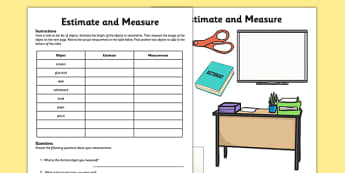 Estimate and Measure Activity Sheet - measurement, estimate, estimation, measuring, objects, size, ruler, tape measure, classroom, maths, ks1, y1, y2, year 1, year 2, worksheet