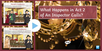 LA An Inspector Calls: Act 2 Overview PowerPoint  - Act 2 An inspector calls, JB priestley, an inspector calls overview, what happens in an inspector ca