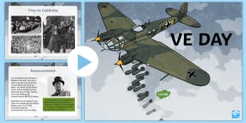 KS2 VE Day Information PowerPoint - KS2 VE day (8th May), Victory in Europe Day, VE Day, year 3, year 4, year 5, year 6, yr 3, yr 4, yr